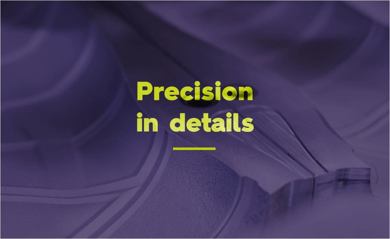 Precision in details